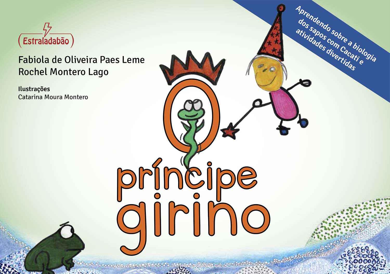 O Príncipe Girino conta a história do sapo, do girino e da fadinha Cacati