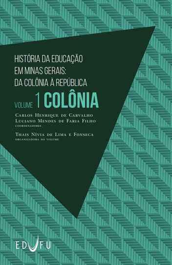 Primeiro volume da coleção aborda a educação em Minas no período colonial