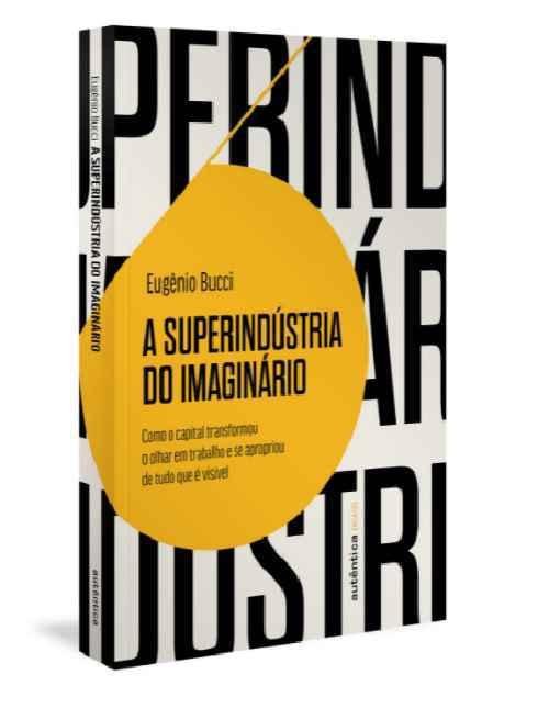 """Livro inaugura a  coleção """"Ensaios"""", que reunirá análises críticas da cultura, da política, da economia e da vida social"""