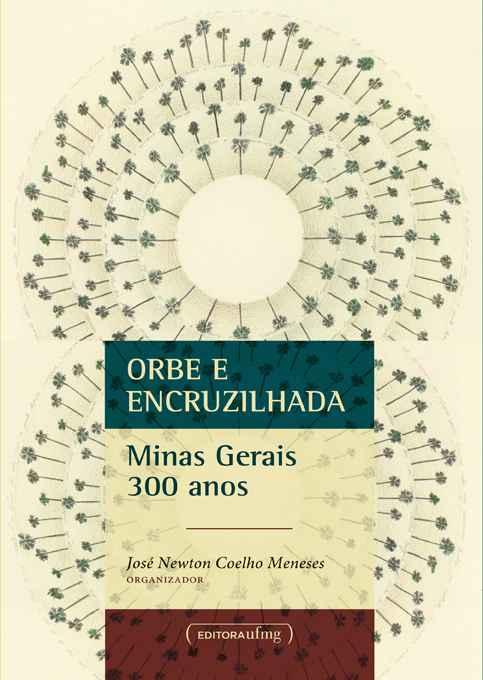 Orbe e encruzilhada: 14 ensaios mostram as várias faces de Minas Gerais
