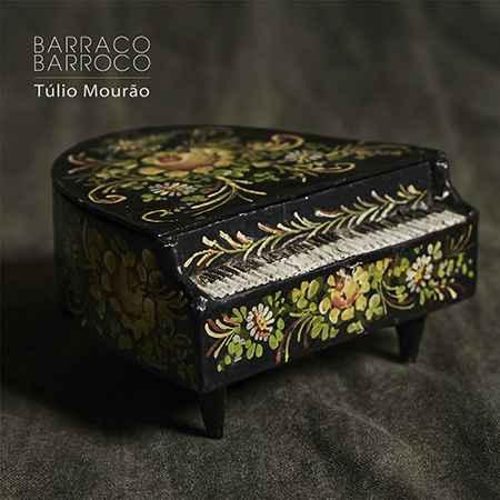Barraco Barroco, novo disco de Túlio Mourão