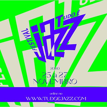 Edição 2020 do Festival Tudo É Jazz será realizada online.