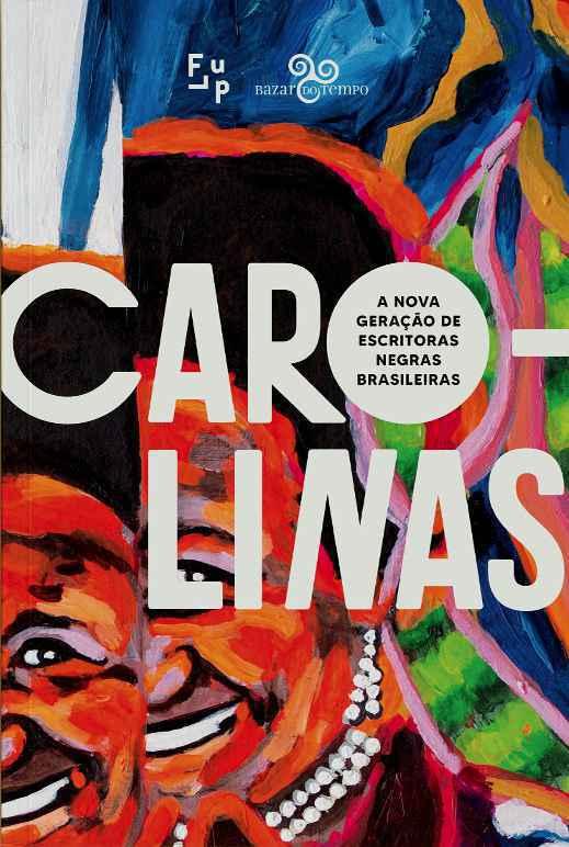 Livro reúne mais de 200 textos que retratam a busca das autoras por suas próprias vozes na literatura
