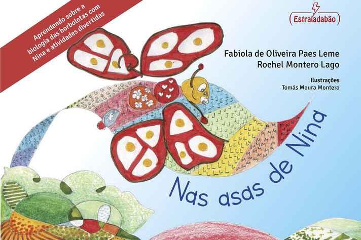 Nas Asas de Nina apresenta o processo da metamorfose das borboletas