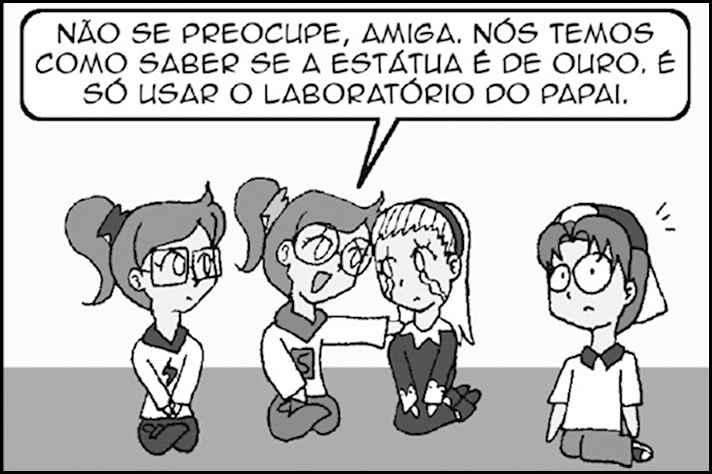Em uma das histórias criadas por Adriana Rodrigues, quatro adolescentes, com precários recursos de laboratório, tentam descobrir se uma estátua de ouro maciço fora falsificada