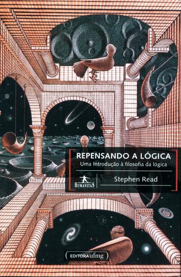 Livro: Repensando a lógica: uma introdução à filosofia da lógica Autor: Stephen Read Editora UFMG 334 páginas / R$ 52