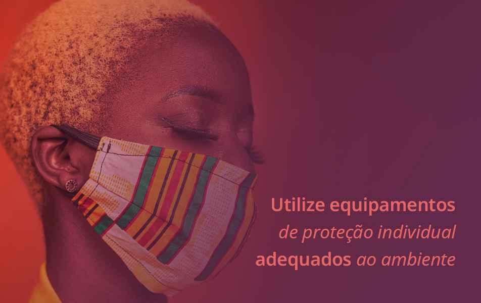 A principal barreira contra o coronavírus ainda é a máscara facial. Se possível, use óculos de proteção.