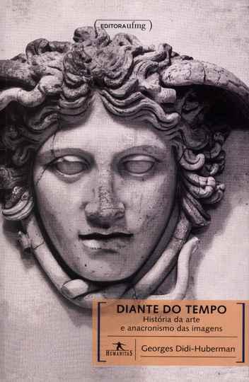 Livro: Diante do tempo: História da arte e anacronismo das imagens