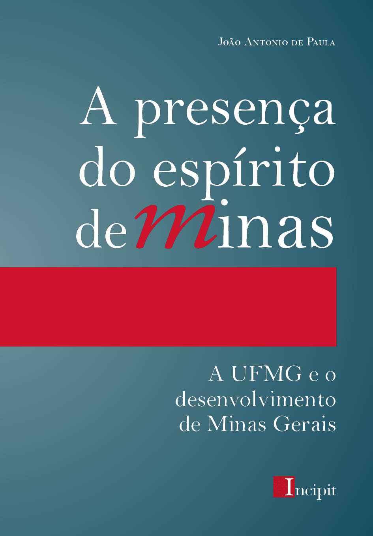 Relação entre as histórias da UFMG e de Minas Gerais é tema do livro de João Antonio, lançado no ano passado